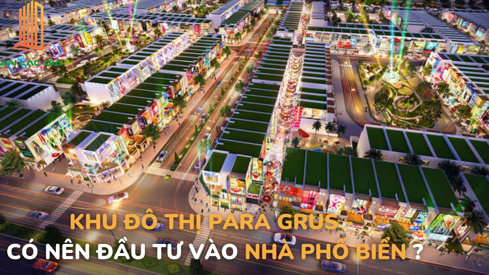 khu-do-thi-para-grus-co-nen-dau-tu-vao-nha-pho-bien